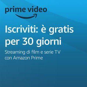 Amazon Prime Video - 30 giorni di prova gratuita